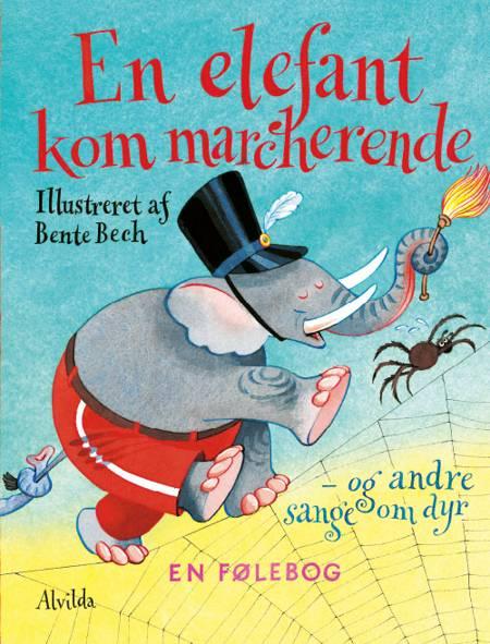 En elefant kom marcherende af Bente Bech