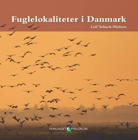 Fuglelokaliteter i Danmark af Leif Schack-Nielsen