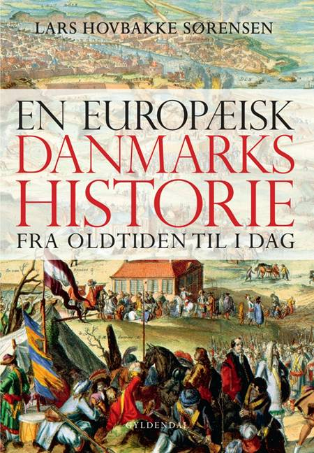 En europæisk danmarkshistorie - fra oldtiden til i dag af Lars Hovbakke Sørensen