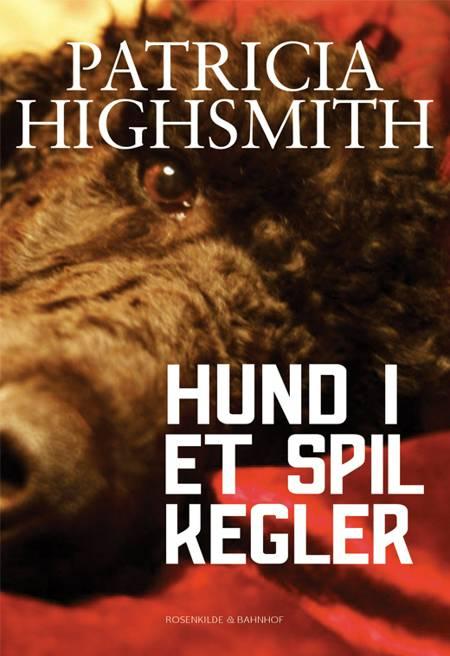 Hund i et spil kegler af Patricia Highsmith