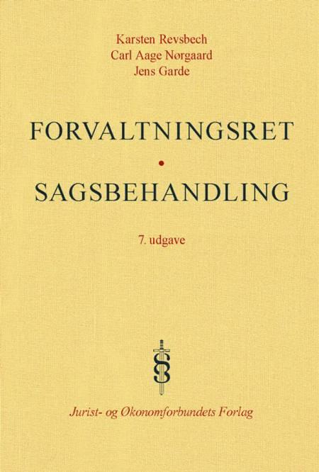 Forvaltningsret af Jens Garde, Carl Aage Nørgaard, Jørgen Albæk Jensen og Karsten Revsbech m.fl.