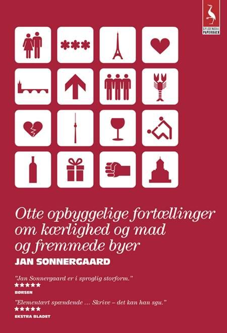 Otte opbyggelige fortællinger om kærlighed og mad og fremmede byer af Jan Sonnergaard