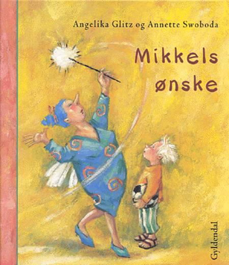 Mikkels ønske af Angelika Glitz