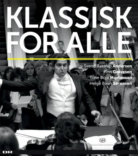 Klassisk for alle af Finn Gravesen, Trine Boje Mortensen, Helge Baun Sørensen og Svend Rastrup Andersen m.fl.