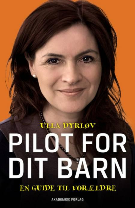 Pilot for dit barn af Ulla Dyrløv