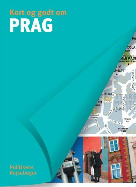 Politikens kort og godt om Prag af Mélani Le Bris, Nicolas Peyroles og William Fischer m.fl.