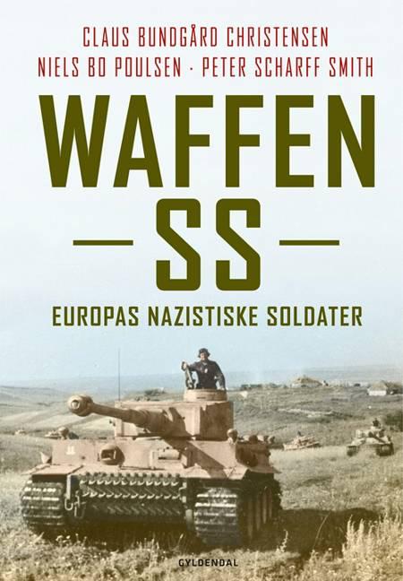 Waffen-SS af Claus Bundgård Christensen, Peter Scharff Smith og Niels Bo Poulsen
