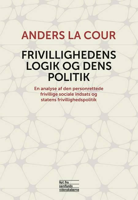 Frivillighedens logik og dens politik af Anders la Cour
