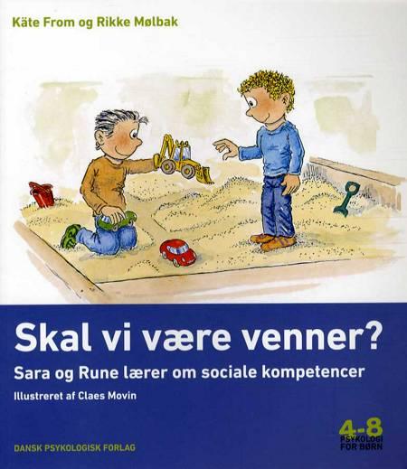 Skal vi være venner? af Rikke Mølbak og Käte From