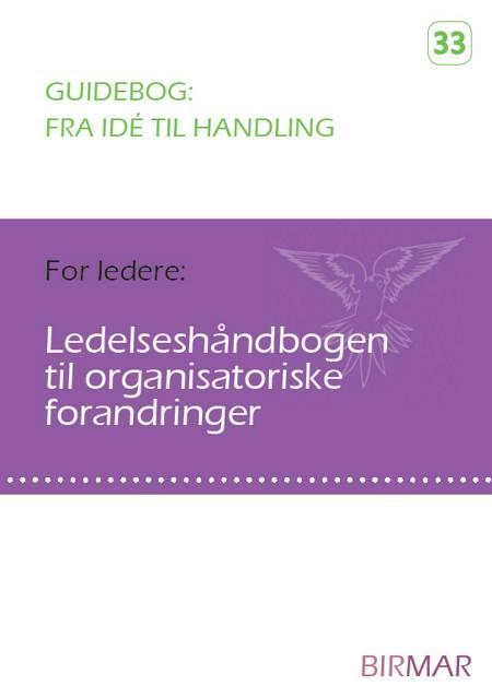 Ledelseshåndbogen til organisatoriske forandringer af Lars Stig Duehart