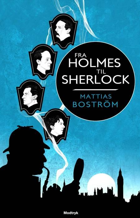 Fra Holmes til Sherlock af Mattias Boström