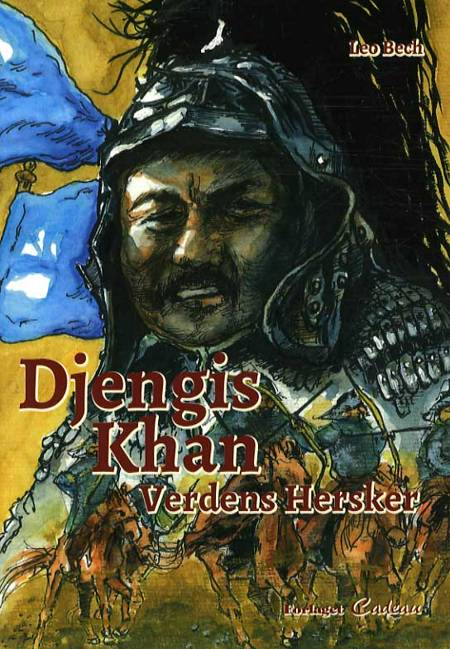 Djengis Khan - verdens hersker af Leo Bech