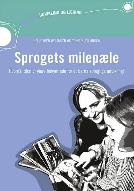 Sprogets milepæle af Trine Kjær Krogh og Helle Iben Bylander