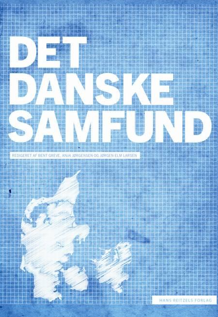 Det danske samfund af Bent Greve, Anja Jørgensen og Anders Ejrnæs m.fl.