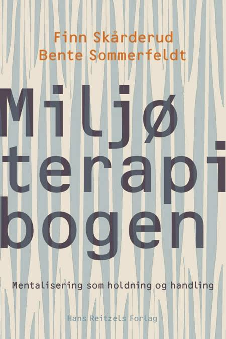 Miljøterapibogen af Finn Skårderud og Bente Sommerfeldt