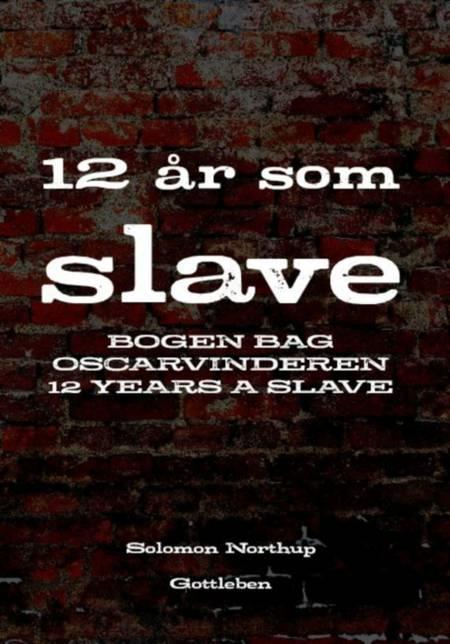 12 år som slave af Solomon Northup