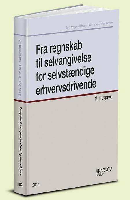 Fra regnskab til selvangivelse for selvstændige erhvervsdrivende af Bent Larsen og Jan Storgaard Hove