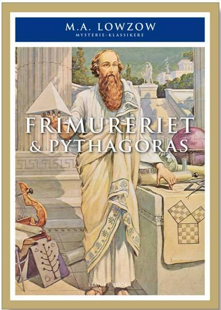 Frimureriet & Pythagoras af M.A. Lowzow