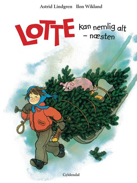 Lotte kan nemlig alt - næsten af Astrid Lindgren og Ilon Wikland