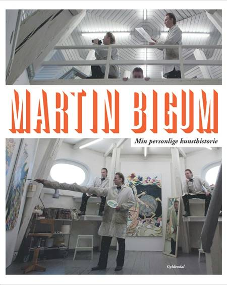 Min personlige kunsthistorie af Martin Bigum