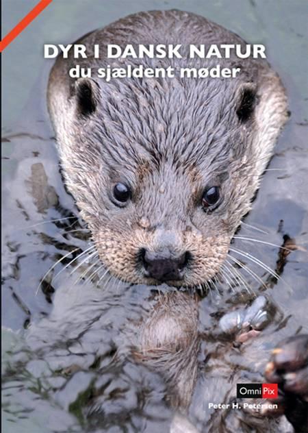 Dyr i dansk natur du sjældent møder af Peter H. Petersen
