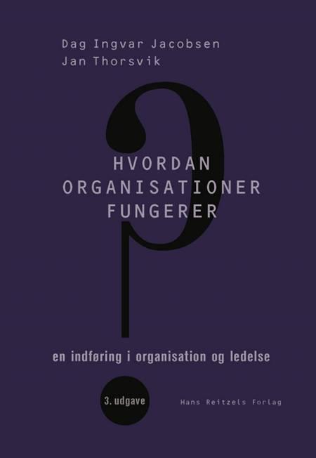 Hvordan organisationer fungerer af Dag Ingvar Jacobsen og Jan Thorsvik