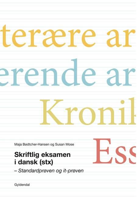 Skriftlig eksamen i dansk (stx) af Susan Mose og Maja Bødtcher-Hansen