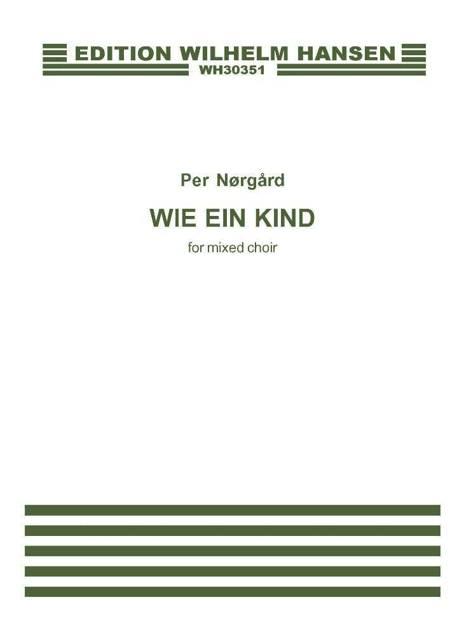 Wie ein kind af Rainer Maria Rilke, Per Nørgård og Adolph Wölfli