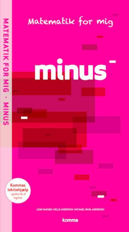 Minus÷ af Michael Wahl Andersen, Helle Andersen og Lene Hansen