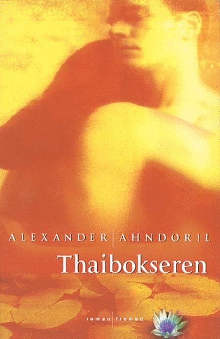 Thaibokseren af Alexander Ahndoril