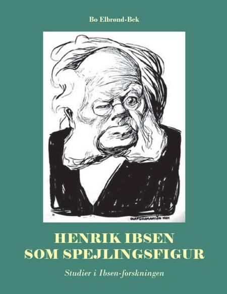Henrik Ibsen som spejlingsfigur af Bo Elbrønd Bek