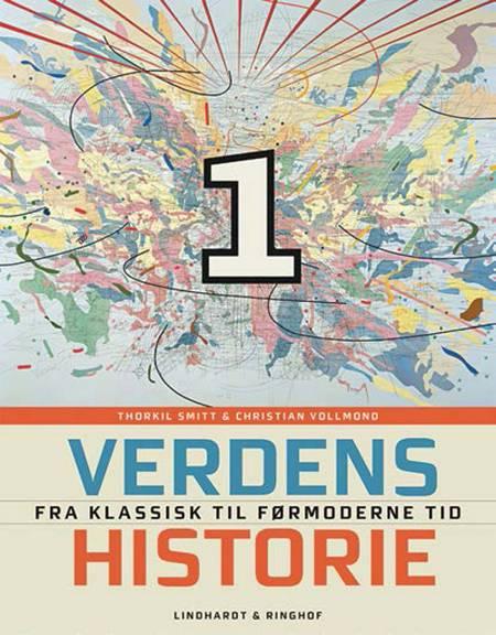 Verdenshistorie af Thorkil Smitt og Christian Vollmond