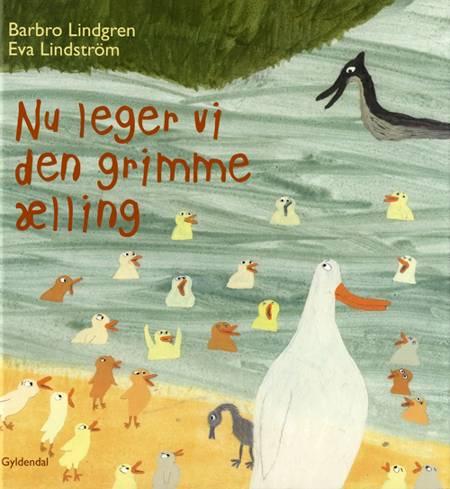 Nu leger vi den grimme ælling af Barbro Lindgren