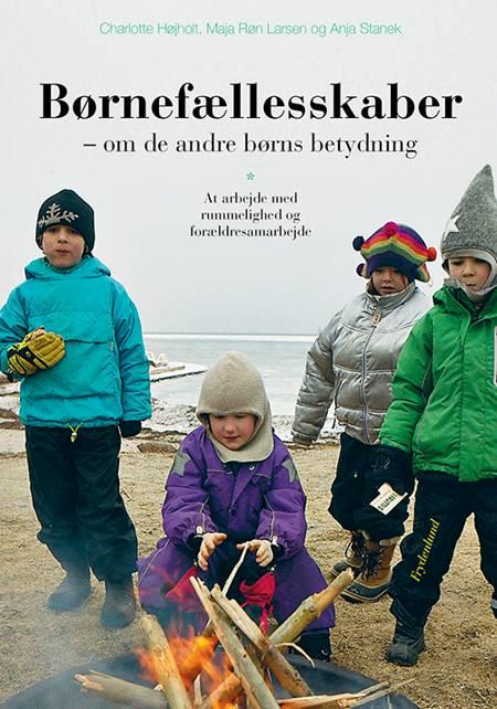 Børnefællesskaber af Charlotte Højholt, Maja Røn Larsen, Anja Stanek og Anja Hvidfeldt Stanek