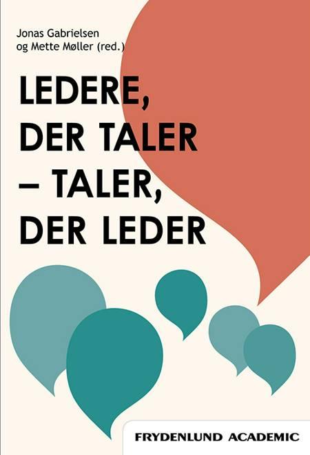Ledere, der taler - taler, der leder af Mette Møller og Jonas Gabrielsen
