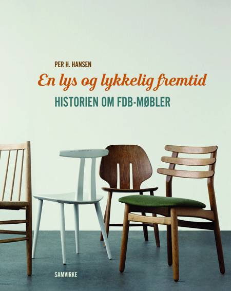 En lys og lykkelig fremtid af Per H. Hansen