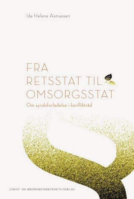 Fra retsstat til omsorgsstat af Ida Helene Asmussen
