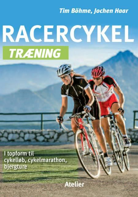 Racercykel træning af Tim Böhme, Andreas Bruch og Jochen Haar m.fl.