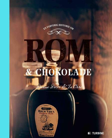 En farverig historie om rom & chokolade af Duane Dove og Ia Orre