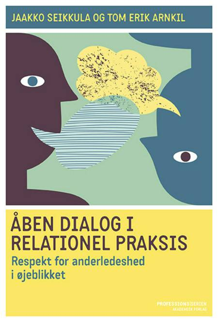 Åben dialog i relationel praksis af Jaakko Seikkula og Tom Erik Arnkil