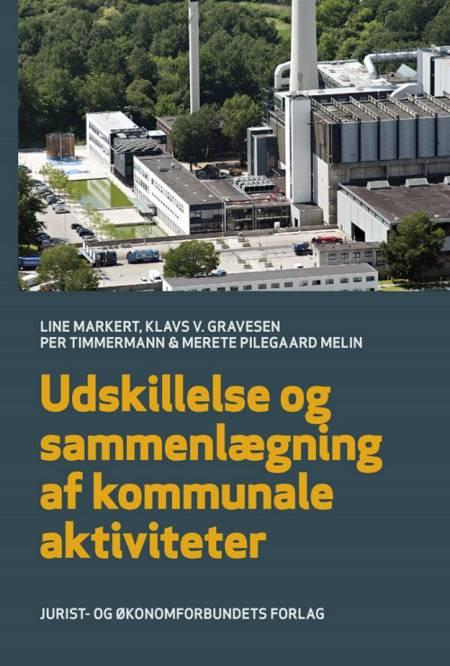 Udskillelse og sammenlægning af kommunale aktiviteter af Klavs V. Gravesen, Line Markert og Per Timmermann m.fl.