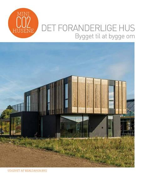 Det foranderlige hus - bygget til at bygge om af Birgitte Kleis