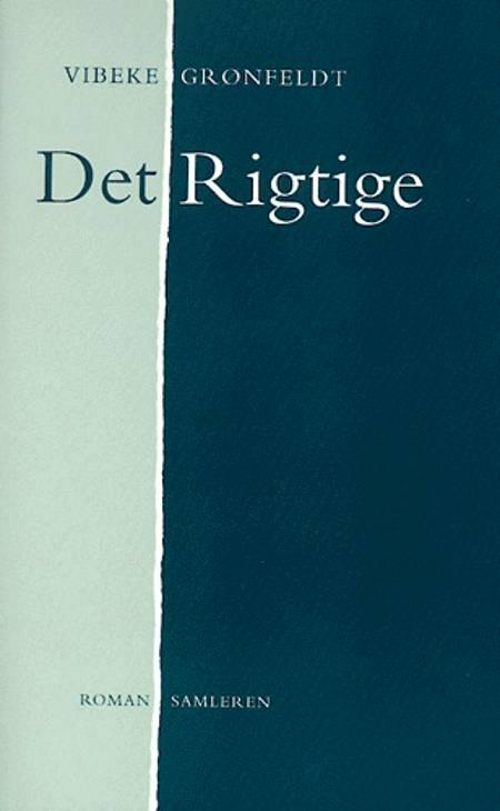 Det rigtige af Vibeke Grønfeldt, vibeke og Grønfeldt