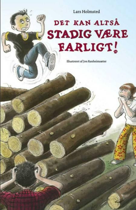 Det kan altså stadig være farligt! af Lars Holmsted