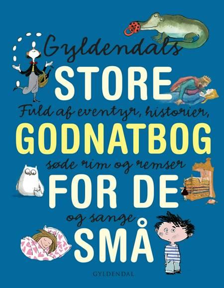 Gyldendals store godnatbog for de små af Gyldendal