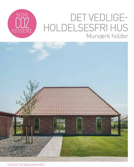Det vedligeholdelsesfri hus - murværk holder af Birgitte Kleis