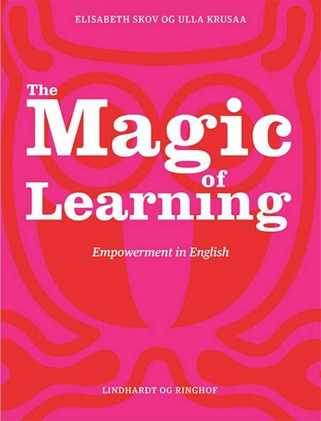 The magic of learning af Elisabeth Skov og Ulla Krusaa