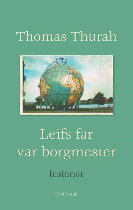 Leifs far var borgmester af Thomas Thurah