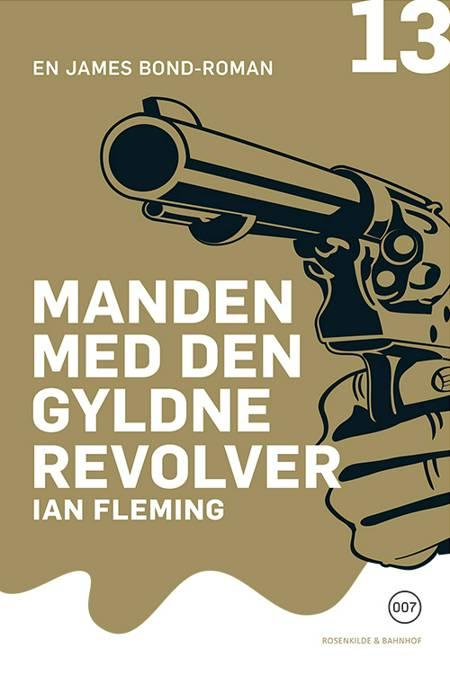 Manden med den gyldne revolver af Ian Fleming