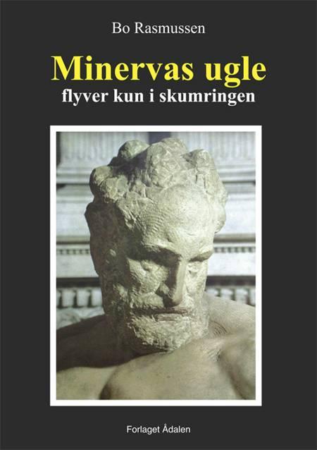 Minervas ugle flyver kun i skumringen af Bo Rasmussen